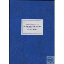 Księga ewidencji osób przystępujących do egzaminu kwalifikacyjnego na tytuł mistrza
